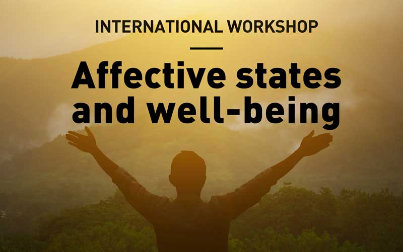 International workshop: Affective states and well-being